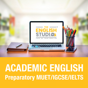 Academic English – Preparatory MUET/IGCSE/IELTS
